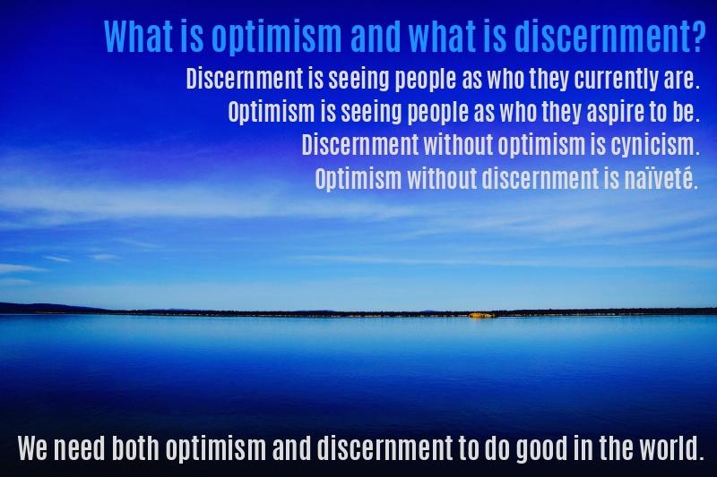 Optimism and Discernment